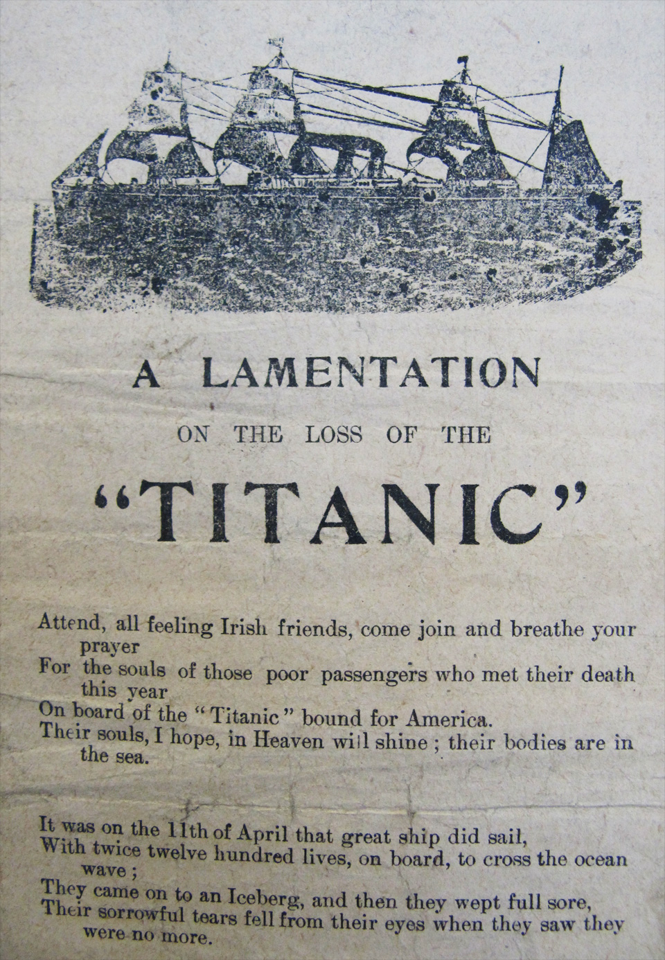 A Lamentation on the Loss of the ''Titanic'', one of our vast selection of street ballads. In typical fashion, the illustration is probably the only block of a ship that the printer had to hand, and is pretty inappropriate as a representation of the most modern ship in the world