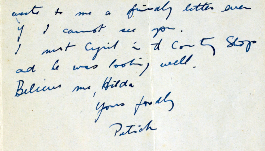 ... write to me a final letter even if I cannot see you. ... Believe me, Hilda. Yours fondly, Patrick. NLI ref.: Ms. 46,868